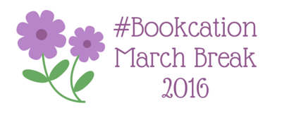 March Break Bookcation